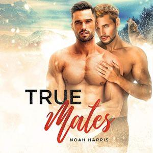 True Mates Audiobook By Noah Harris cover art