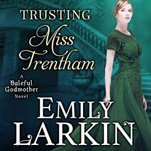 Trusting Miss Trentham Audiobook By Emily Larkin cover art