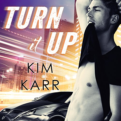 Turn It Up Audiobook By Kim Karr cover art