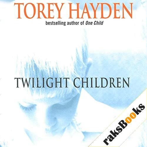 Twilight Children Audiobook By Torey Hayden cover art