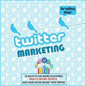 Twitter Marketing Audiobook By Bradley Blair cover art
