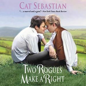 Two Rogues Make a Right Audiobook By Cat Sebastian cover art
