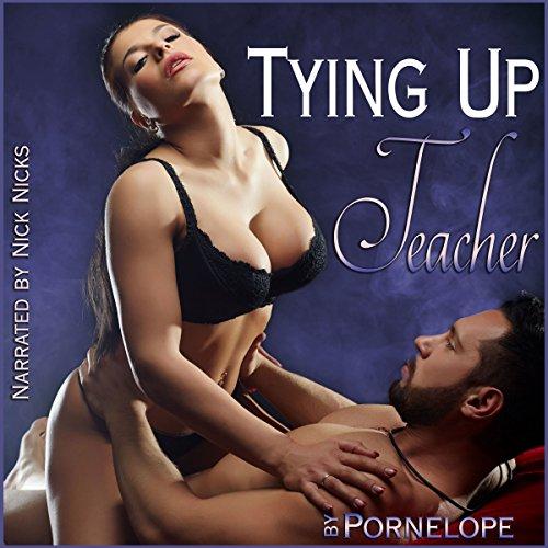 Tying Up Teacher Audiobook By Pornelope cover art