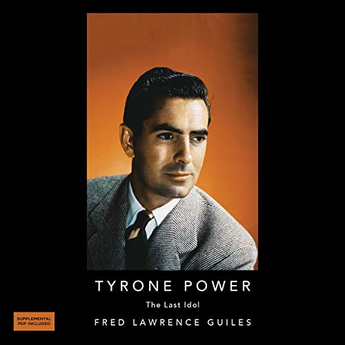 Tyrone Powers: The Last Idol Audiobook By Fred Lawrence Guiles cover art
