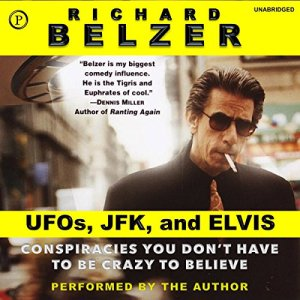 UFOs, JFK, and Elvis Audiobook By Richard Belzer cover art