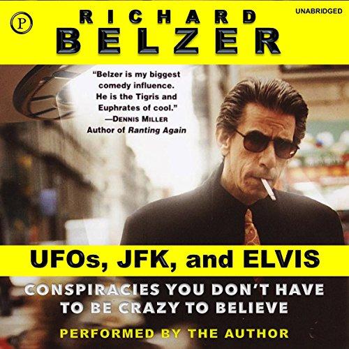 UFOs, JFK, and Elvis Audiobook By Richard Belzer cover art