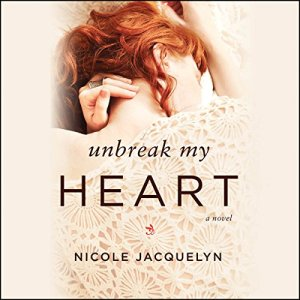 Unbreak My Heart Audiobook By Nicole Jacquelyn cover art