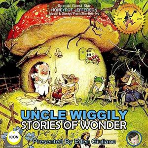 Uncle Wiggily Stories of Wonder Audiobook By Howard R. Garis cover art