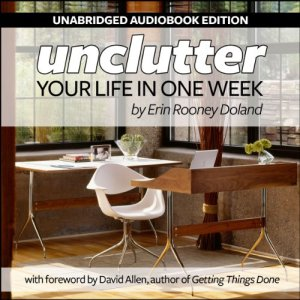 Unclutter Your Life in One Week Audiobook By Erin R. Doland cover art