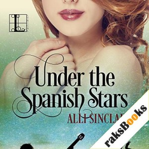 Under the Spanish Stars Audiobook By Alli Sinclair cover art