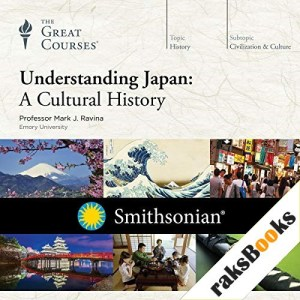 Understanding Japan Audiobook By Mark J. Ravina, The Great Courses cover art