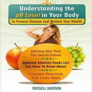 Understanding the pH Level in Your Body to Prevent Disease and Restore Your Health Audiobook By Russell Dawson cover art