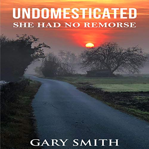 Undomesticated Audiobook By Gary Smith cover art