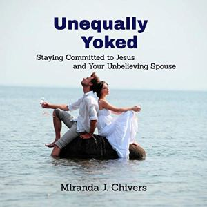 Unequally Yoked Audiobook By Miranda J. Chivers cover art
