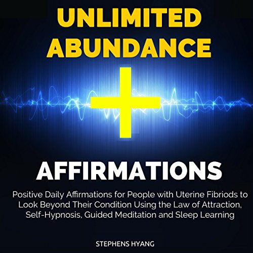 Unlimited Abundance Affirmations Audiobook By Stephens Hyang cover art
