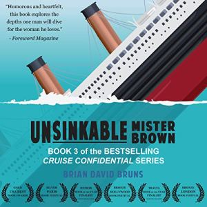 Unsinkable Mister Brown Audiobook By Brian David Bruns cover art