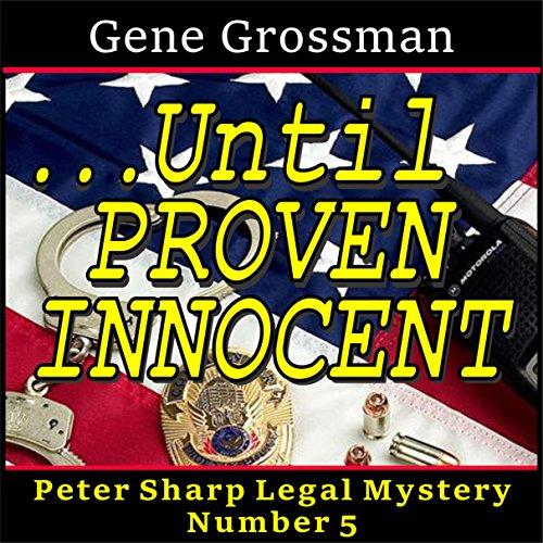 ...Until Proven Innocent Audiobook By Gene Grossman cover art