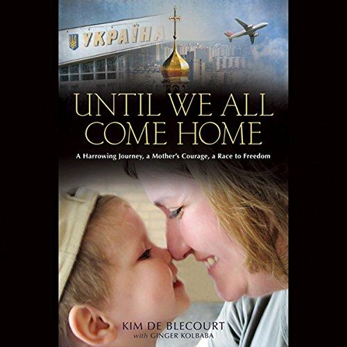 Until We All Come Home Audiobook By Kim de Blecourt cover art