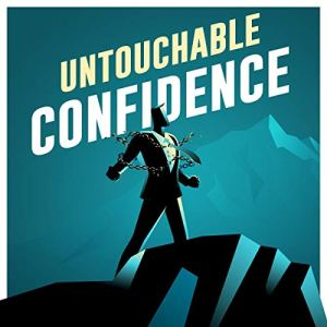 Untouchable Confidence Audiobook By Carl Zimmerman cover art