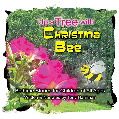Up a Tree with Christina Bee Audiobook By Tony Harriman cover art