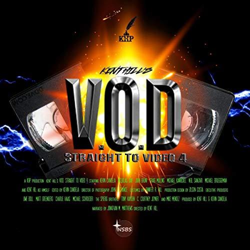 V.O.D: Straight to Video IV Audiobook By Kent Hill, Nicholas Day, Craig Mullins, John Bruni, Kevin Candela, Michael Kanuckel, Neil Sanzari, Michael Brueggeman cover art