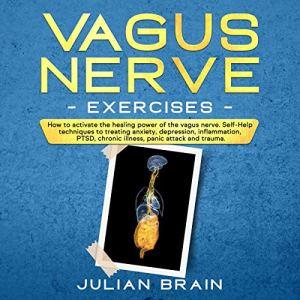 Vagus Nerve Exercises Audiobook By Julian Brain cover art