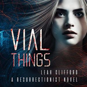Vial Things Audiobook By Leah Clifford cover art