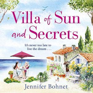 Villa of Sun and Secrets Audiobook By Jennifer Bohnet cover art