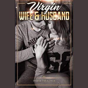 Virgin Wife & Husband Audiobook By Sylvia Tara Dyer cover art