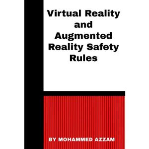 Virtual Reality and Augmented Reality Safety Rules Audiobook By Mohammed Azzam cover art
