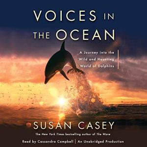 Voices in the Ocean Audiobook By Susan Casey cover art