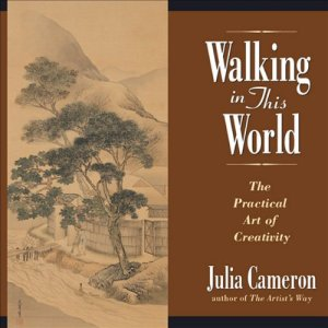 Walking in This World Audiobook By Julia Cameron cover art