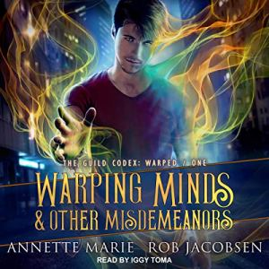 Warping Minds & Other Misdemeanors Audiobook By Annette Marie, Rob Jacobsen cover art