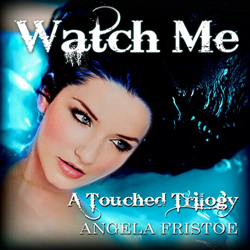 Watch Me: Teen Paranormal Romance Audiobook By Angela Fristoe cover art