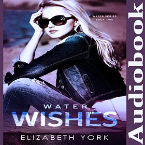 Water Wishes Audiobook By Elizabeth York cover art