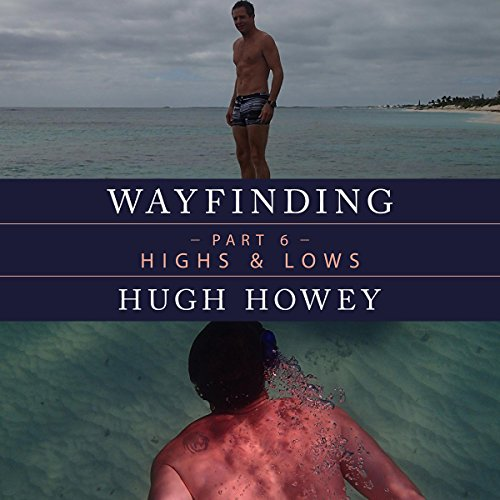 Wayfinding Part 6: Highs and Lows Audiobook By Hugh Howey cover art