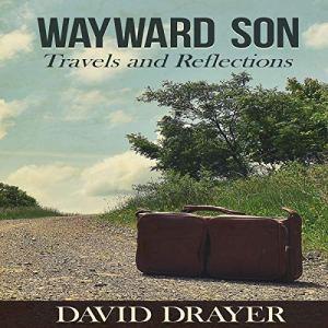 Wayward Son: Travels and Reflections Audiobook By David Drayer cover art