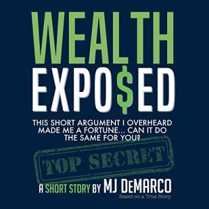 Wealth Exposed Audiobook By MJ DeMarco cover art