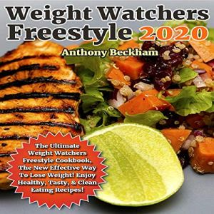 Weight Watchers Freestyle 2020 Audiobook By Anthony Beckham cover art