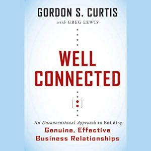 Well Connected Audiobook By Gordon S. Curtis, Greg Lewis - contributor cover art