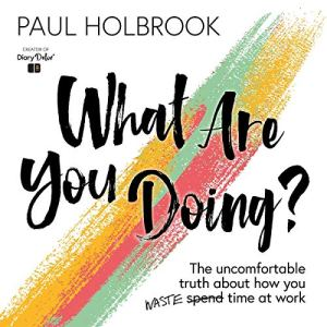 What Are You Doing? Audiobook By Paul Michael Holbrook cover art