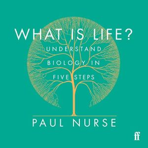 What Is Life? Audiobook By Paul Nurse cover art