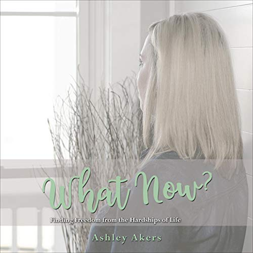 What Now? Audiobook By Ashley Akers cover art