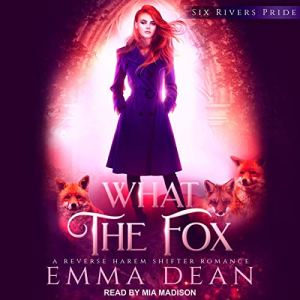 What the Fox Audiobook By Emma Dean cover art