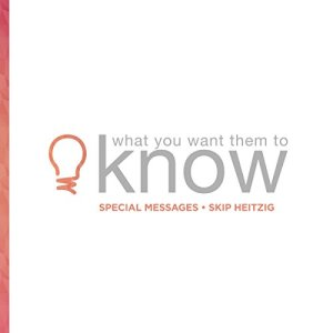 What You Want Them to Know Audiobook By Skip Heitzig cover art