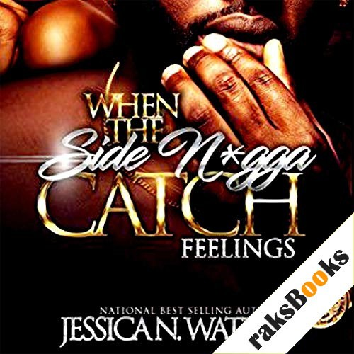 When the Side N*gga Catch Feelings 2 Audiobook By Jessica N Watkins cover art