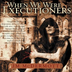 When We Were Executioners Audiobook By J. M. McDermott cover art