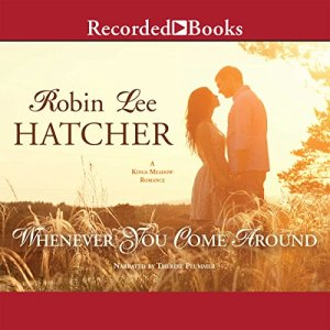 Whenever You Come Around Audiobook By Robin Lee Hatcher cover art