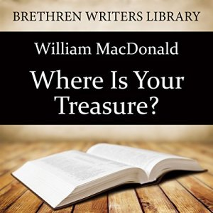 Where Is Your Treasure? Audiobook By William MacDonald cover art