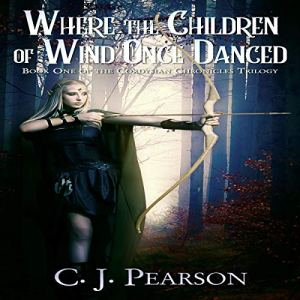 Where the Children of Wind Once Danced Audiobook By C.J. Pearson cover art
